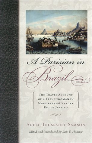 A Parisian in Brazil: The Travel Account of a Frenchwoman in Nineteenth-Century Rio de Janeiro (Latin American Silhouett