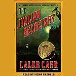 The Italian Secretary   Caleb Carr
