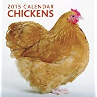 2015 Calendar: Chickens: 12-Month Calendar Featuring Wonderful Photography And Space In Write In Key Events