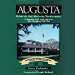 Augusta: Home of the Masters Tournament | Steve Eubanks