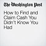 How to Find and Claim Cash You Didn't Know You Had | Elisabeth Leamy