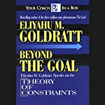 Beyond the Goal: Theory of Constraints | Eliyahu M. Goldratt