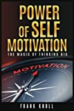 img - for Power of Self-Motivation: The Magic of Thinking Big book / textbook / text book