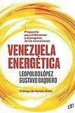 img - for VENEZUELA ENERG TICA: Propuesta para el bienestar y progreso de los venezolanos (La Hoja del Norte) (Spanish Edition) book / textbook / text book