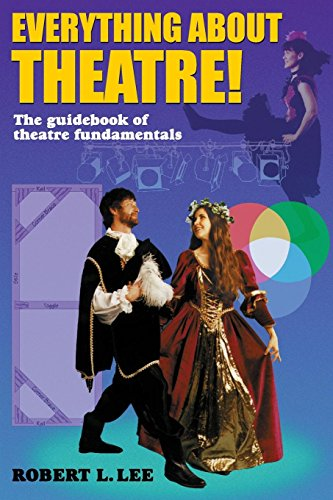Everything about Theatre! The guidebook of theatre fundamentals