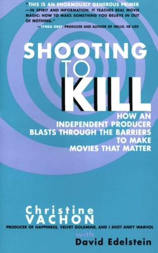 Shooting to Kill: How an Independent Producer Blasts...