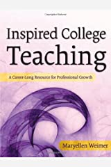 Inspired College Teaching: A Career-Long Resource for Professional Growth Hardcover