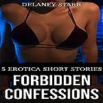 Forbidden Confessions: 5 Erotica Short Stories | Delaney Starr