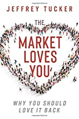 The Market Loves You: Why You Should Love It Back Paperback