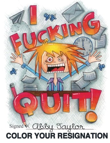 I Fucking Quit Color Your Resignation A Swear Word Coloring Book