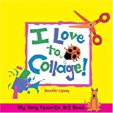 I Love to Collage!, Jennifer Lipsey, 1579907709