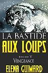 La bastide aux loups, tome 5 : Vengeance par Guimard