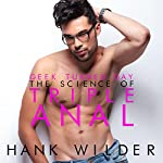 Geek Turned Gay: The Science of Triple Anal   Hank Wilder