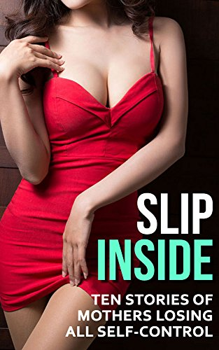 Anya Slip - Slip Inside: Ten Stories of Mothers Losing All Self-Control