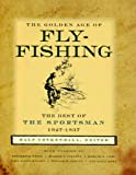 The Golden Age of Fly-Fishing, , 0881503983