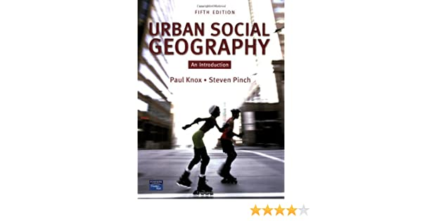 Urban Social Geography: An Introduction (4th Edition)