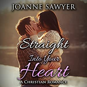 Christian Romance: Straight into Your Heart Audiobook