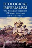 img - for [(Ecological Imperialism: The Biological Expansion of Europe, 900-1900)] [Author: Alfred W. Crosby] published on (January, 2004) book / textbook / text book