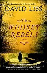 The Whiskey Rebels: A Novel (Random House Reader's Circle) by Liss, David (2009) Paperback