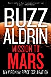Mission to Mars: My Vision for Space Exploration by Buzz Aldrin, Leonard David Picture