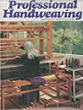 Professional Handweaving on the Fly-Shuttle Loom, Laya Brostoff, 0442209487