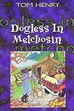 Dogless in Metchosin, Tom Henry, 1550171631