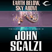 Earth Below, Sky Above: The Human Division, Episode 13 | John Scalzi