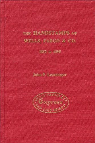 The Handstamps of Wells, Fargo & Co. 1852 to 1895