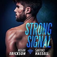 Strong Signal: Cyberlove Series, Book 1 Audiobook by Megan Erickson, Santino Hassell Narrated by Guy Locke, Eric London