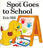 Spot Goes to School, Eric Hill, 0399237194