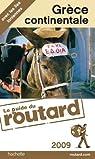 Guide du routard. Grèce continentale. 2009 par Guide du Routard