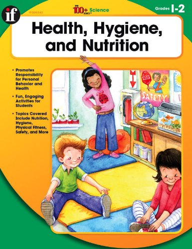 Health, Hygiene, and Nutrition, Grades 1-2 (The 100+ Series™)