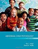 Abnormal Child Psychology, Eric J. Mash and David A. Wolfe, 1305105427