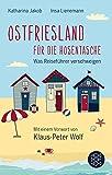 Fischer Taschenbibliothek: Ostfriesland für die Hosentasche: Was Reiseführer verschweigen - Mit einem Vorwort von Klaus-Peter Wolf