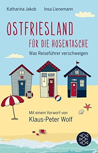 ostfriesland-fr-die-hosentasche-was-reisefhrer-verschweigen-mit-einem-vorwort-von-klaus-peter-wolf-fischer-taschenbibliothek
