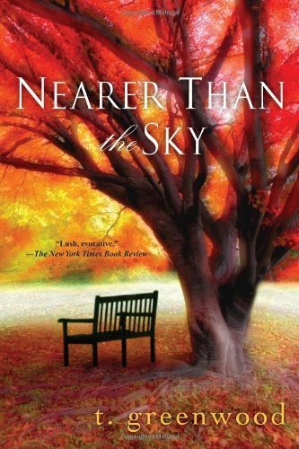 Nearer Than The Sky by T. Greenwood - 10 Mall Greenwood