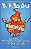 img - for Hot Women Rock: How to discover your midlife entrepreneurial mojo. book / textbook / text book