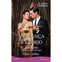 Vingança & Desejo: Harlequin Jessica - ed.267