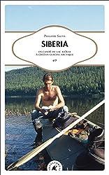 Siberia : En canoë du lac Baïkal à l'océan glacial arctique