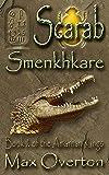 The Amarnan Kings, Book 2: Scarab -Smenkhkare
