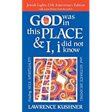 God Was in This Place & I, I Did Not Know-25th Anniversary Ed: Finding Self, Spirituality and Ultimate Meaning