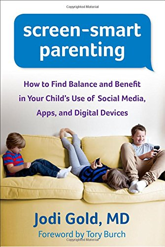 Screen-Smart Parenting: How to Find Balance and Benefit in Your Child's Use of Social Media, Apps, and Digital - Shop Tory Burch Online