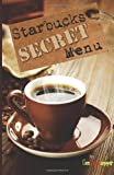 Starbucks Secret Menu, Ross Rojek, 061591778X