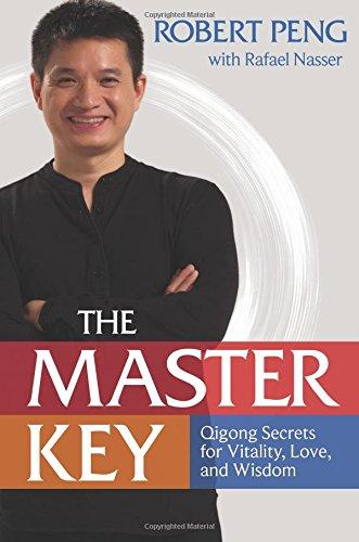 Download The Master Key: Qigong Secrets for Vitality, Love, and Wisdom PDF