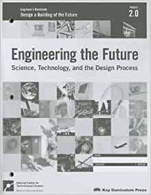 Amazon Com Engineering The Future Engineer S Notebook Project 2 0 Science Technology And The Design Process Design A Building Of The Future 9781559539678 Key Curriculum Press Books