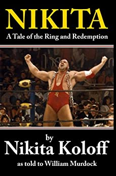 NIKITA: A Tale of the Ring and Redemption by [Koloff, Nikita, Murdock, William]