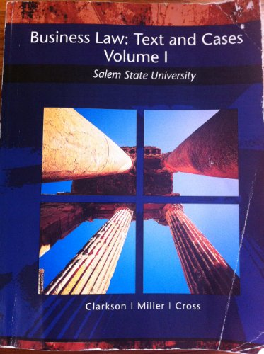Business Law: Text and Cases Volume 1 Salem State University