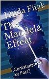The Mandela Effect: Confabulation or Fact?