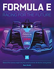 Formula E Manual: Behind-The-Scenes Insight Into the World's Premier All-Electric Racing Series