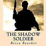 The Shadow Soldier | Becca Boucher